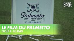 Le Film du Palmetto Championship : Golf+ Le Mag