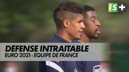 Une défense intraitable : Euro 2021 - Equipe de France