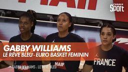 Gabby Williams : Le rêve Bleu : Euro Basket Féminin