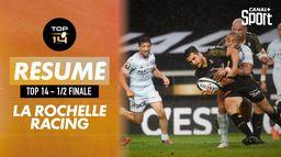 Le résumé de La Rochelle / Racing : TOP 14 - 1/2 FINALE