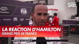 La réaction de Lewis Hamilton : Grand Prix de France