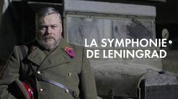 La symphonie de Leningrad : La lutte d'une ville assiégée
