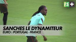 Renato Sanches, le dynamiteur : Euro 2021 : Portugal - France