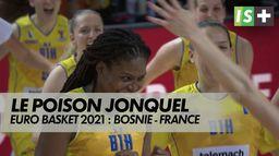 Le poison Jonquel Jones : Euro Basket 2021 : Bosnie - France