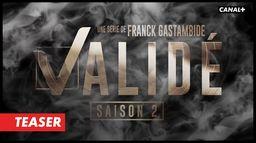 Validé Saison 2 - Teaser
