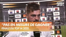 "Grégory Alldritt : ""On n'a rien fait"" - Finale du Top 14 2021 : Top 14 - Finale"