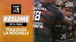 Le résumé de Toulouse / La Rochelle : Finale Top 14 2021