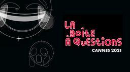 La boîte à questions Cannes