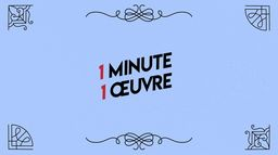 Une minute, une oeuvre