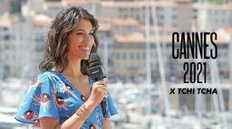 Cannes 2021 X Tchi tcha