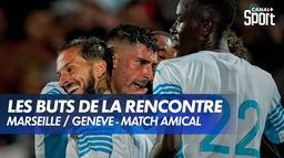 Les buts d'Olympique de Marseille / Servette Genève : Match amical