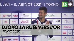 Djokovic, la ruée vers l'or : Tokyo 2020