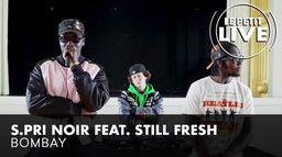 S.Pri Noir Feat. Still Fresh - Bombay | Le Petit Live
