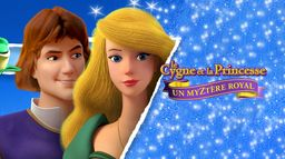 Le cygne et la princesse : Un mystère royal : Le cygne et la princesse: un myetere royal