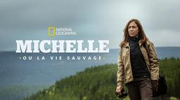 Michelle ou la vie sauvage