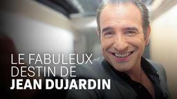 Le fabuleux destin de Jean Dujardin