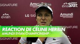 La réaction de Céline Herbin après le 3ème tour : Amundi Evian Championship