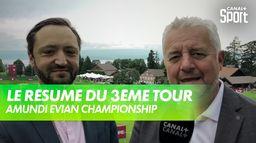 Le résumé du 3ème tour Evian Champ : Amundi Evian Championship