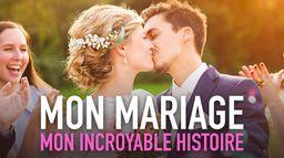 Mon mariage, mon incroyable histoire