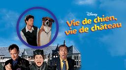 Vie de chien, vie de château