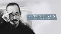 Satoshi Kon : l'illusionniste