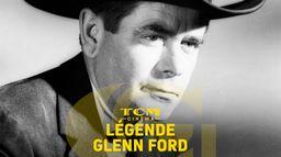 Légende : Glenn Ford