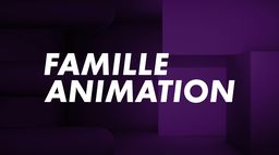 Famille - Animation