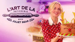 L'art de la pâtisserie avec Juliet Sear