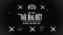 The Big Bet