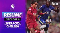 Le résumé de Liverpool / Chelsea