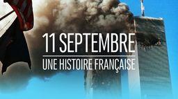 11 Septembre : une histoire française