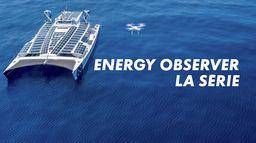 Energy Observer, l'odyssée du futur