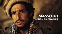 Massoud, le lion du Panjshir