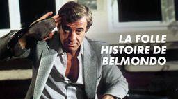 La folle histoire de Jean-Paul Belmondo
