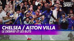 Le débrief de Chelsea / Aston Villa