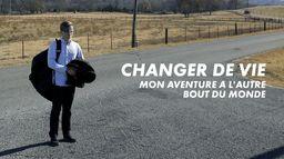 Changer de vie : Mon aventure à l'autre bout du monde
