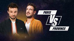 Paris vs Province, Présenté par Tom Villa & Maxime Gateuil