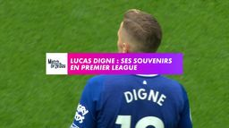 Lucas Digne : ses souvenirs en Premier League