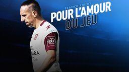 Franck Ribéry : pour l'amour du jeu