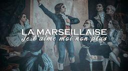 La Marseillaise, je l'aime moi non plus