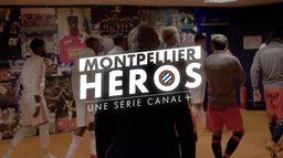"""""""Montpellier Héros"""" - Une série CANAL+"""