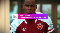 """Kurt Zouma : """"J'avais besoin de jouer plus"""""""