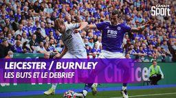 Les buts et le debrief de Leicester / Burnley