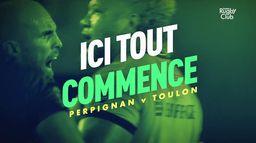 Perpignan / Toulon : ici tout commence