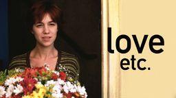 Love, etc.