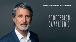 Profession : cavalier.e