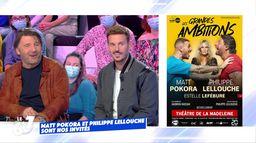 """Matt Pokora et Philippe Lellouche reviennent sur la pièce de théâtre """"Les grandes ambitions"""""""