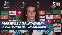 La frustration de Mattéo Guendouzi après Marseille / Galatasaray