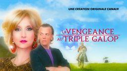 La vengeance au triple galop