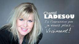 Chantal Ladesou : J'ai l'impression que je vous plais... vraiment !